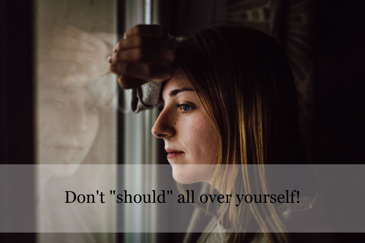 Don't Should Over yourself