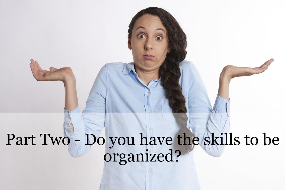 Skills to Organize